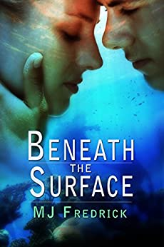 Beneath the Surface by [Fredrick, MJ]