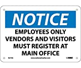 Notice, Employees ONLY VENDORS & Visitors Must Register at Main Office, 7X10.040 Alum