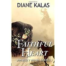 Faithful Heart (Journey Home) (Volume 2)