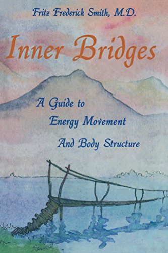 Download Inner Bridges: A Guide to Energy Movement and Body Structure Pdf