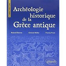 Archeologie Historique de la Grece Antique 3e Ed.
