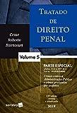 Tratado de Direito Penal - Volume 5 - Parte Especial - (Arts. 312 a 359-H e Lei n. 10.028/2000) - Crimes contra Administração Pública e crimes praticados por prefeitos