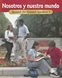 Nosotros y Nuestro Mundo : Spanish for Spanish Speakers 1, Schmitt, Conrad J. and Woodford, Protase E., 002641290X