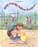 Andy and His Yellow Frisbee, Mary Thompson, 0933149832