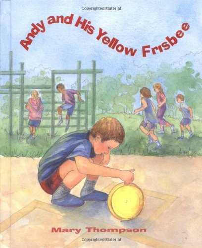 Andy and His Yellow Frisbee (Woodbine House Special-Needs Collection) (Need Frisbee)