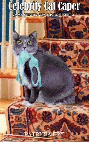 Celebrity Cat Caper: A Klepto Cat Mystery (Volume 6)