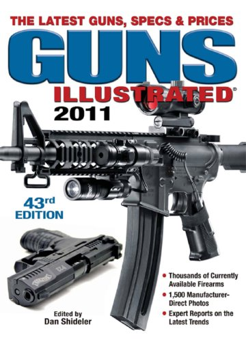 2011 Spec - Guns Illustrated 2011: The Latest Guns, Specs & Prices (Guns Illustrated: The Journal of Gun Buffs)