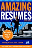 Amazing Resumes: What Employers Want to See-And How to Say It (Amazing Resumes: What Employers Want to See & How to Say It)