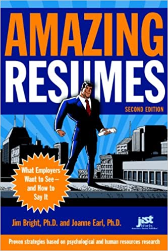 amazing resumes what employers want to seeand how to say it jim bright joanne earl 9781593576677 amazoncom books