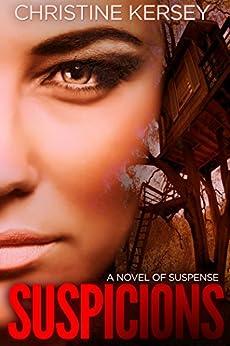 Suspicions: a novel of suspense by [Kersey, Christine]