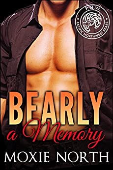 Bearly a Memory: Pacific Northwest Bears by [North, Moxie]