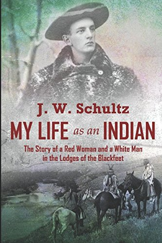 My Life as an Indian: The Story of - Native Indian Books