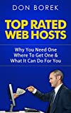 Top Rated Web Hosts: Why You Need One Where To Get One & What It Can Do For You