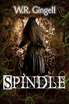 Spindle (Two Monarchies Sequence Book 1) by [Gingell, W.R.]