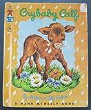 Crybaby Calf (A Rand McNally Elf Book - #8426)