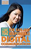 Top 10 Tips for Safe and Responsible Digital Communication, Tamra B. Orr, 1448868653