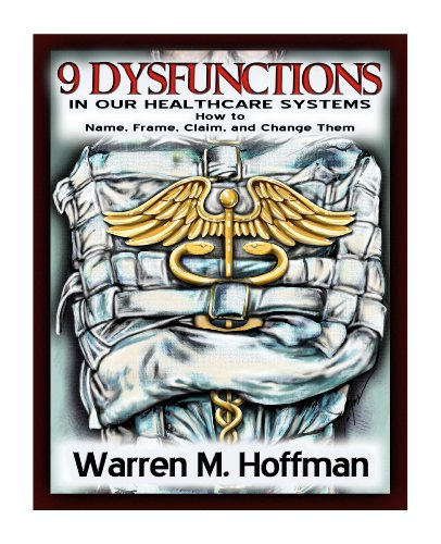9 Dysfunctions in Our Healthcare Systems: How to Name, Frame, Claim, and Change - Hoffman Frames