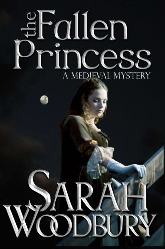 The Fallen Princess (A Gareth and Gwen Medieval Mystery) by Sarah Woodbury - Shopping Mall Woodbury