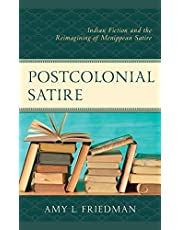 Postcolonial Satire: Indian Fiction and the Reimagining of Menippean Satire