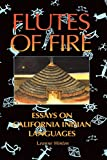 img - for Flutes of Fire: Essays on California Indian Languages book / textbook / text book