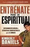 Entrenate para lo Espiritual, Kimberly Daniels, 1616383178