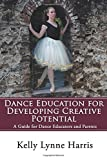 Dance Education for Developing Creative Potential: A Guide for Teachers and Parents