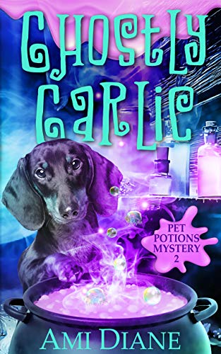 Ghostly Garlic (Pet Potions Mystery, 2) by [Diane, Ami]