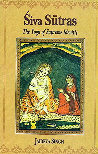 Siva Sutras: The Yoga of Supreme Identity (Hinduism And Buddhism Share A Belief In)