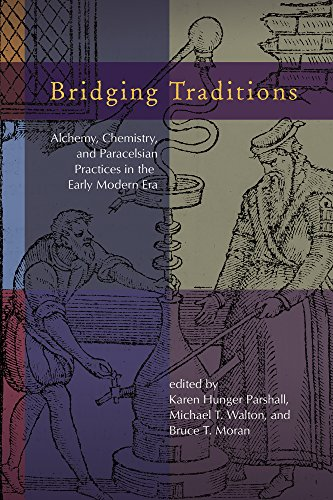 Bridging Traditions: Alchemy, Chemistry, and Paracelsian Practices in the Early Modern Era (Early Modern Studies)