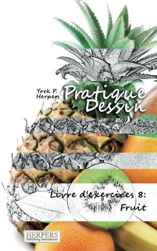 Pratique Dessin Livre Dexercices 8 Fruit French Edition
