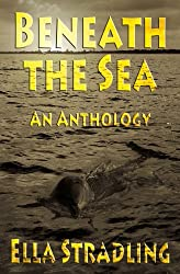 Beneath the Sea (An Anthology)