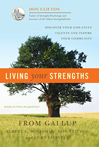 (Living Your Strengths: Discover Your God-Given Talents and Inspire Your Community)