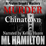 Murder in Chinatown: A Peyton Brooks' Mystery Volume 5 | M.L. Hamilton