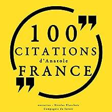 100 citations d'Anatole France   Livre audio Auteur(s) : Anatole France Narrateur(s) : Nicolas Planchais