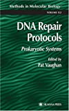 DNA Repair Protocols : Prokaryotic Systems, , 089603643X