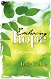 Embracing Hope - a Grief Processing Journal, Judy Baker, 1604950013