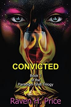 Convicted (The Paradigm Shift Trilogy Book 1) (English Edition) de [Price, Raven H.]