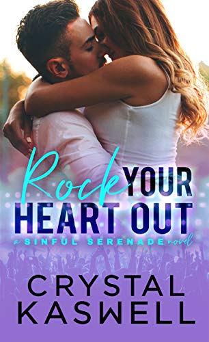 Rock Your Heart Out (Sinful Serenade Book 3) -
