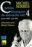 Petites chroniques du dimanche soir 4 - Janvier 2009-Juin 2010