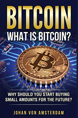 Bitcoin What is Bitcoin?: Why should you start buying small amounts for the future? (Crypto currencies)
