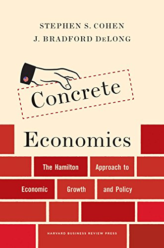 Pdf Politics Concrete Economics: The Hamilton Approach to Economic Growth and Policy
