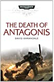 The Death of Antagonis (Space Marine Battles)