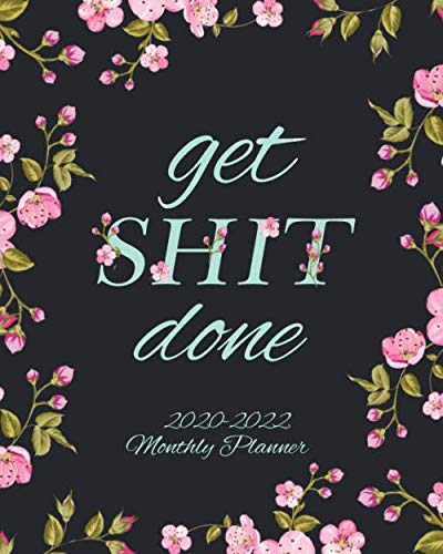 Get Shit Done 2020-2022 Monthly Planner: Pretty Cherry Blossoms 3 Year Agenda & Calendar with Monthly Spread Views…