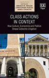 img - for Class Actions in Context: How Culture, Economics and Politics Shape Collective Litigation book / textbook / text book