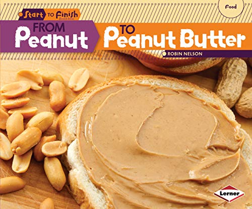 From Peanut to Peanut Butter (Start to Finish, Second Series)