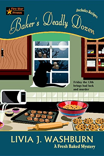 Baker's Deadly Dozen (Fresh-Baked Mystery Book 13)
