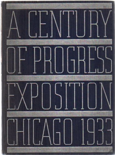The Official Pictures of a Century of Progress Exposition Chicago 1933