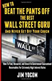How to Beat the Pants off the Best Wall Street Guru, Jim Yocom, 1482644126