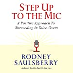 Step Up to the Mic: A Positive Approach to Succeeding in Voice-Overs | Rodney Saulsberry