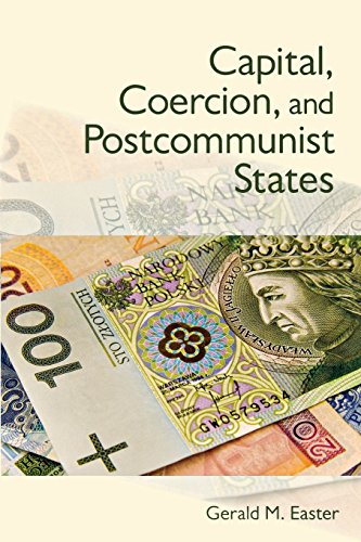 Capital, Coercion, and Postcommunist States